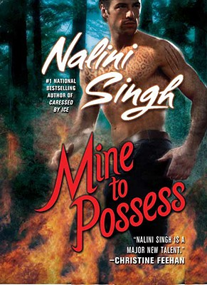 Mine to Possess (Psy-Changelings, Book 4), Nalini Singh