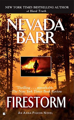 Firestorm (An Anna Pigeon Novel), Nevada Barr