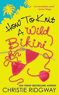 How to Knit a Wild Bikini, Ridgway, Christie