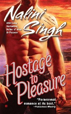 Hostage to Pleasure (Psy-Changelings, Book 5), Nalini Singh