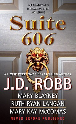 Suite 606, Robb, J. D.; Blayney, Mary; Ryan Langan, Ruth; McComas, Mary Kay