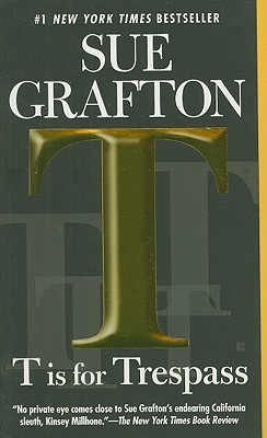 T is for Trespass (Kinsey Millhone Mystery), Grafton, Sue