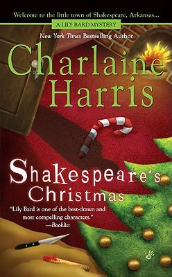 Shakespeare's Christmas (Lily Bard Mysteries, Book 3), Charlaine Harris