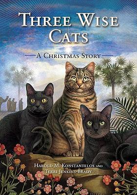 Three Wise Cats: A Christmas Story, Konstantelos, Harold; Jenkins-Brady, Terri