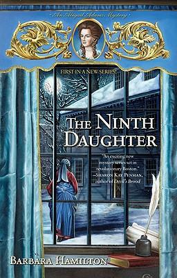 NINTH DAUGHTER, THE ABIGAIL ADAMS MYSTERY, HAMILTON, BARBARA