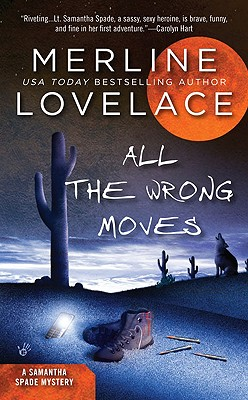 All The Wrong Moves (A Samantha Spade Mystery), Merline Lovelace