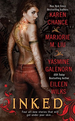 Inked, Karen Chance, Marjorie M. Liu, Yasmine Galenorn, Eileen Wilks