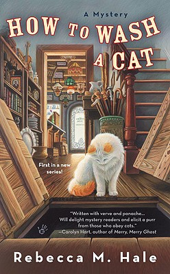 How to Wash a Cat (Cats and Curios Mystery), Rebecca M. Hale