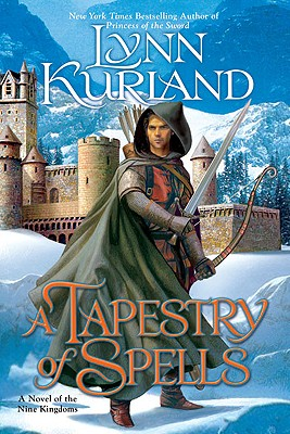 A Tapestry of Spells (The Nine Kingdoms, Book 4), Lynn Kurland