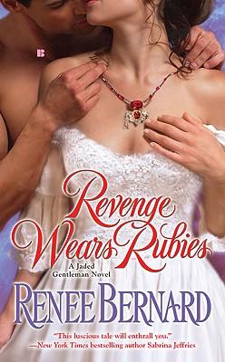 Revenge Wears Rubies (Jaded Gentleman), Renee Bernard