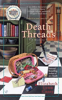 Death Threads (Southern Sewing Series), Elizabeth Lynn Casey