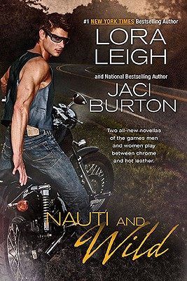 Nauti and Wild, Leigh, Lora; Burton, Jaci