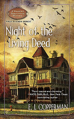 Night of the Living Deed (A Haunted Guesthouse Mystery), Copperman,E. J.
