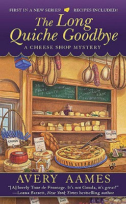 Image for LONG QUICHE GOODBYE, THE CHEESE SHOP MYSTERY