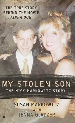 My Stolen Son: The Nick Markowitz Story (Berkley True Crime), Jenna Glatzer, Susan Markowitz