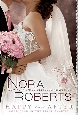 Happy Ever After (Bride Quartet), Nora Roberts