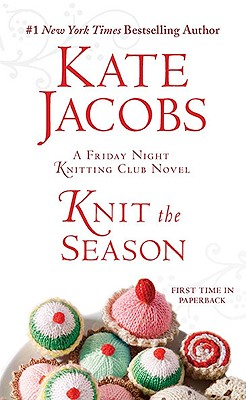 Image for Knit the Season: A Friday Night Knitting Club Novel