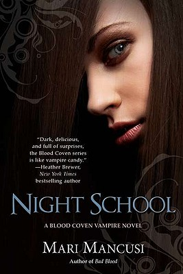 Night School (A Blood Coven Vampire Novel), Mari Mancusi