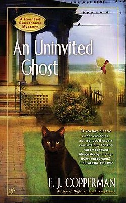 An Uninvited Ghost (A Haunted Guesthouse Mystery), E.J. Copperman