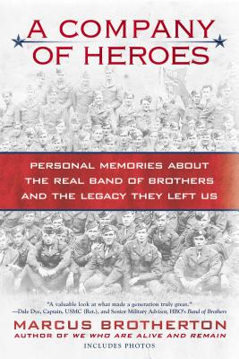 Image for A Company of Heroes: Personal Memories about the Real Band of Brothers and the Legacy They Left Us
