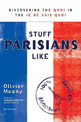 Image for Stuff Parisians Like: Discovering the Quoi in the Je Ne Sais Quoi