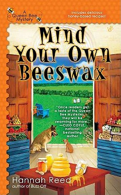 MIND YOUR OWN BEESWAX, HANNAH REED
