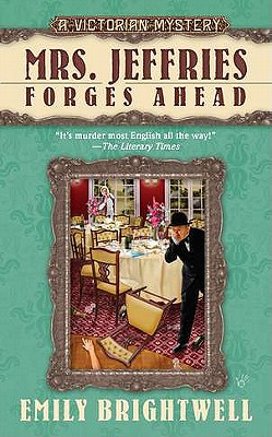 Mrs. Jeffries Forges Ahead (A Victorian Mystery), Brightwell, Emily