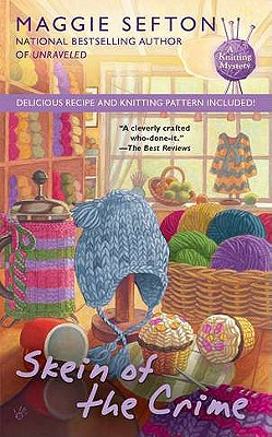 Skein of the Crime (A Knitting Mystery), Maggie Sefton
