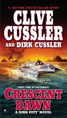 Crescent Dawn (Dirk Pitt Adventure), Clive Cussler, Dirk Cussler