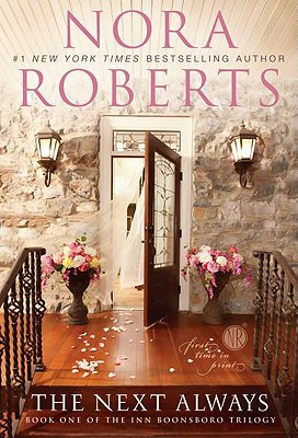 The Next Always: Book One of the Inn BoonsBoro Trilogy, Roberts, Nora