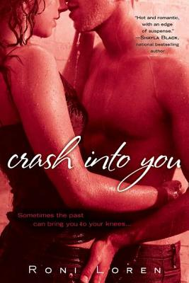 Crash Into You (A Loving on the Edge Novel), Loren, Roni