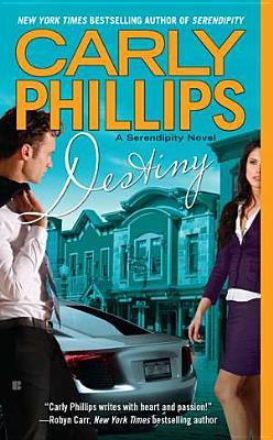 Destiny (Serendipity), Carly Phillips