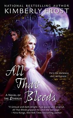 All That Bleeds (A Novel of the Etherlin), Kimberly Frost