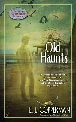 Old Haunts (A Haunted Guesthouse Mystery), E.J. Copperman