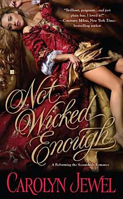 Not Wicked Enough (Reforming the Scoundrels), Carolyn Jewel