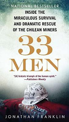 Image for 33 Men: Inside the Miraculous Survival and Dramatic Rescue of the Chilean Miners