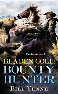 Image for Bladen Cole: Bounty Hunter