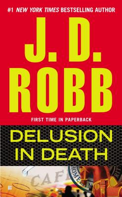 Delusion in Death (In Death, Book 35), J. D. Robb