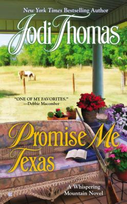 Promise Me Texas (A Whispering Mountain Novel), Jodi Thomas
