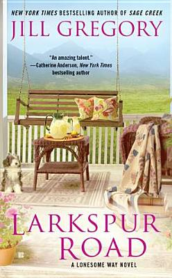 Larkspur Road (Lonesome Way), Jill Gregory