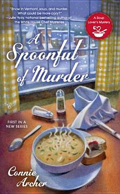 A Spoonful of Murder (A Soup Lover's Mystery), Connie Archer
