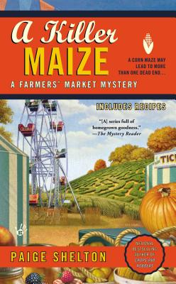 Image for A Killer Maize (A Farmers' Market Mystery)