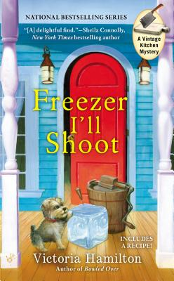 Image for Freezer I'll Shoot (A Vintage Kitchen Mystery)