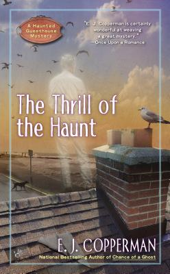 The Thrill of the Haunt (A Haunted Guesthouse Mystery), Copperman, E.J.