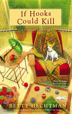 If Hooks Could Kill (A Crochet Mystery), Betty Hechtman