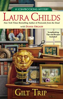 Gilt Trip (A Scrapbooking Mystery), Laura Childs, Diana Orgain