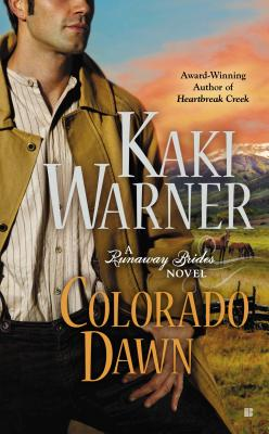 Colorado Dawn (A Runaway Brides Novel), Kaki Warner