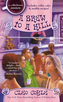 A Brew to a Kill (A Coffeehouse Mystery), Cleo Coyle