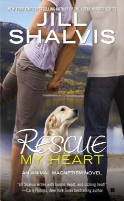 Rescue My Heart (An Animal Magnetism Novel), Jill Shalvis