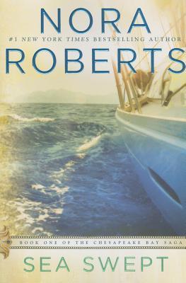 Sea Swept: Book One of the Chesapeake Bay Saga, Roberts, Nora